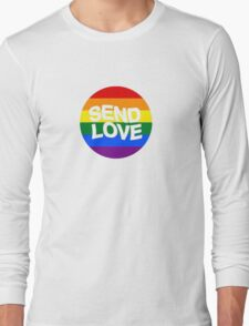 send love // pride month  Long Sleeve T-Shirt