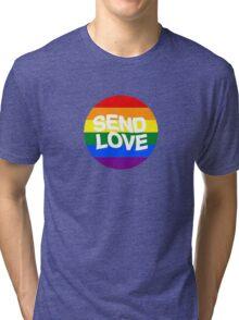 send love // pride month  Tri-blend T-Shirt