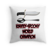 Knifey-Spoony World Champion Throw Pillow