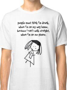 walking + phone = not good. Classic T-Shirt