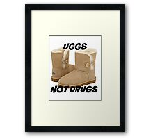 Uggs Not Drugs Framed Print