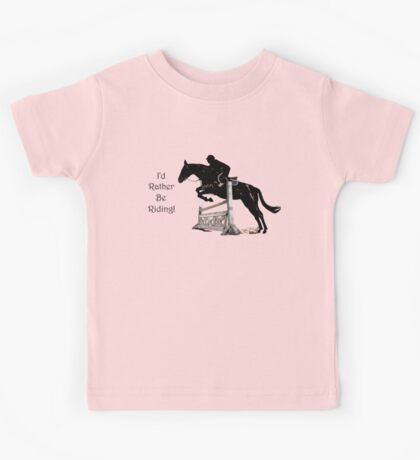 I'd Rather Be Riding! Equestrian T-Shirts & Hoodies Kids Tee