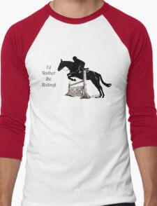 I'd Rather Be Riding! Equestrian T-Shirts & Hoodies Men's Baseball ¾ T-Shirt