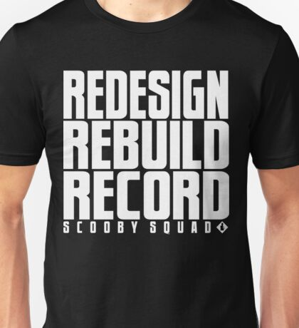 Scooby Squad - Redesign, Rebuild, Record T-Shirt Unisex T-Shirt