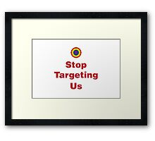 Stop Targeting Us Stacked Framed Print