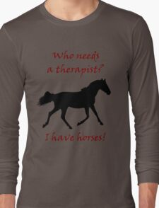 Therapy & Horse T-Shirt & Hoodies Long Sleeve T-Shirt
