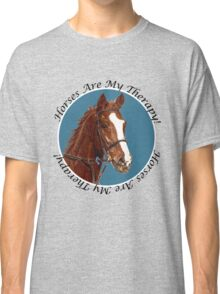 Horses Are My Therapy! T-Shirts & Hoodies Classic T-Shirt