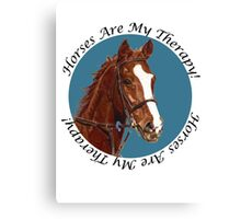 Horses Are My Therapy! T-Shirts & Hoodies Canvas Print