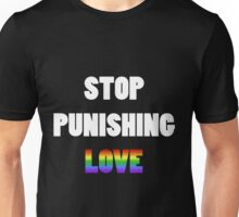 Stop Punishing Love Unisex T-Shirt