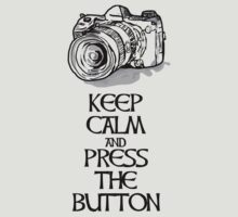 Keep Calm and Press the Button by The Photography of David Winge