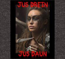 """""""Jus Drein, Jus Daun"""" Lexa Art Unisex T-Shirt"""