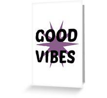 Good Vibes :) Greeting Card