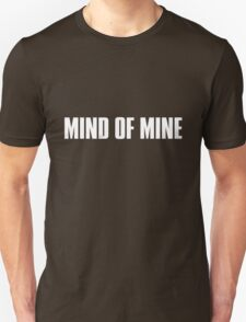Mind Of Mine - White Text Unisex T-Shirt