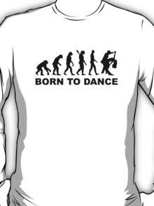 Evolution dancing born to dance T-Shirt