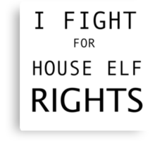 HOUSE ELF RIGHTS Canvas Print