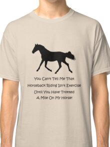 Horse & Exercise T-Shirts and Hoodies Classic T-Shirt