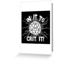 In It To Crit It! Greeting Card