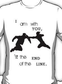 'Till The End Of The Line T-Shirt