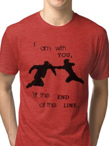 'Till The End Of The Line Tri-blend T-Shirt