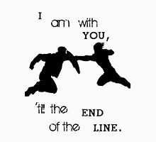 'Till The End Of The Line Unisex T-Shirt