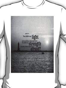Psalm 27 Lord is My Light T-Shirt
