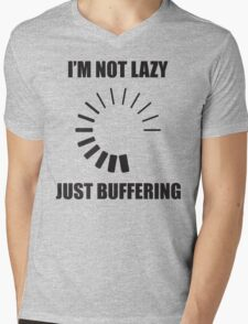 I'm Not Lazy. Just Buffering. Mens V-Neck T-Shirt