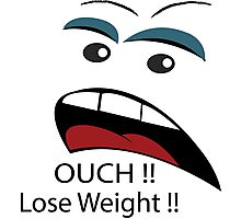 Ouch loose weight ! Photographic Print