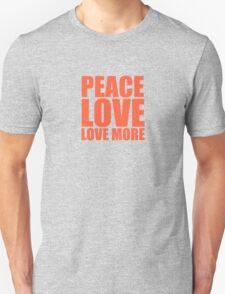 Peace, Love, Love More Unisex T-Shirt