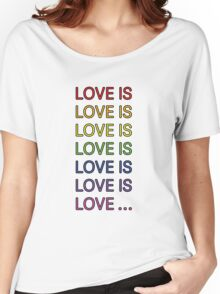 Love is... Women's Relaxed Fit T-Shirt