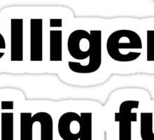Intelligence Having Fun Sticker