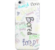 Boredboredboredbored iPhone Case/Skin