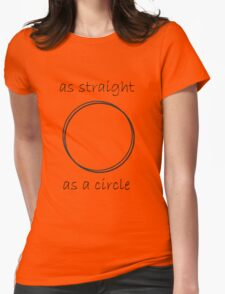 as straight as a circle Womens Fitted T-Shirt