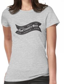 Real Country Music Womens Fitted T-Shirt
