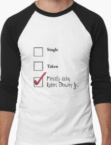 Single/taken/mentally dating Robert Downey Jr. design :) Men's Baseball ¾ T-Shirt
