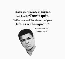 Muhammad Ali - Don't Quit Unisex T-Shirt