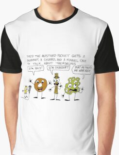 Fred the Mustard Packet Gets a Doughnut, a Churro, and a Funnel Cake to Talk About Themselves. Graphic T-Shirt