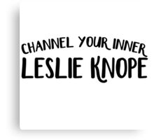 Channel Your Inner Leslie Knope  Canvas Print