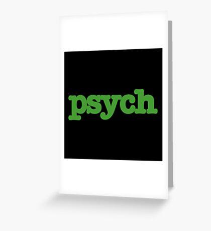 Psych Greeting Card