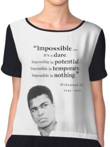 Muhammad Ali - Impossible - Dare, Potential, is Nothing Chiffon Top