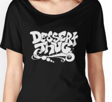 Dessert Thug : white letters Women's Relaxed Fit T-Shirt