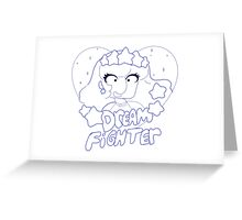 I love Dream Fighter! Greeting Card