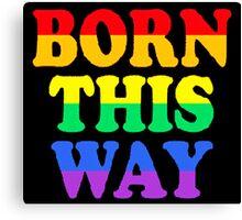 Born this Way Canvas Print