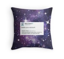 Delete your account - Hillary Clinton Throw Pillow