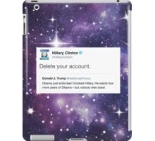 Delete your account - Hillary Clinton iPad Case/Skin