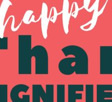 """I would rather be happy than dignified"" charlotte bronte Jane Eyre quote. Sticker"