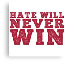 Hate will never win Canvas Print