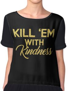 Kill 'Em With Kindness Chiffon Top