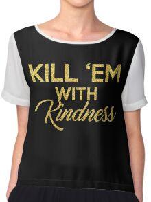 Kill 'Em With Kindness Chiffon Top