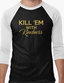 Kill 'Em With Kindness Men's Baseball ¾ T-Shirt