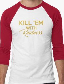 Kill 'Em With Kindness Men's Baseball ¾ T-Shirt